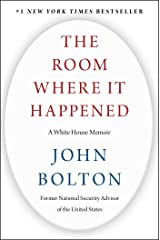 The Room Where It Happened: A White House Memoir Kindle Edition
