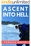 Ascent Into Hell: Mount Everest (English Edition)