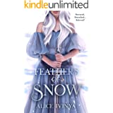 Feathers of Snow: A Goose Girl retelling (Kingdom of Birds and Beasts Book 1)