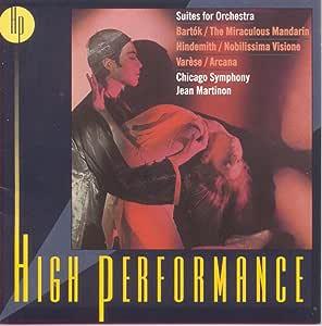 High Performance - Bartok: The Miraculous Mandarin; Hindemith; Varese / Martinon, Chicago Symphony Orchestra