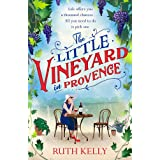 The Little Vineyard in Provence: The perfect feel-good story for readers looking to escape