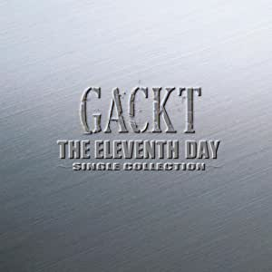 THE ELEVENTH DAY 〜SINGLE COLLECTION〜
