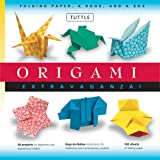 Origami Extravaganza! Folding Paper, a Book, and a Box: Origami Kit Includes Origami Book, 38 Fun Projects and 162 High-Quali
