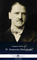 Delphi Complete Works of W. Somerset Maugham (Illustrated) (Delphi Series Eight Book 5) (English Edition)