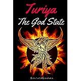 Turiya - The God State: Beyond Kundalini, Kriya Yoga & all Spirituality: 5