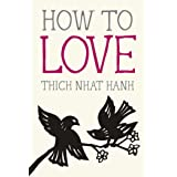 How to Love (Mindfulness Essentials Book 3)