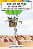 The Smart Way to Your PH.D: 200 Secrets from 100 Graduates