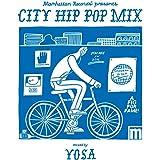 "Manhattan Records® ""CITY HIP POP MIX"" mixed by YOSA"