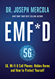 EMF*D: 5G, Wi-Fi & Cell Phones: Hidden Harms and How to Protect Yourself (English Edition)