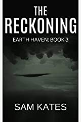 The Reckoning (Earth Haven: Book 3) Kindle Edition