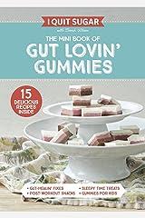 I Quit Sugar The Mini Book of Gut Lovin' Gummies Kindle Edition