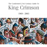 The Condensed 21st Century Guide To King Crimson (1969 - 2003)