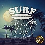 Surf Music Cafe ~月夜にまったりアコースティック・ギターBGM~