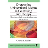 Overcoming Unintentional Racism in Counseling and Therapy: A Practitioner's Guide to Intentional Intervention (Multicultural