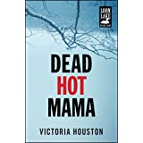 Dead Hot Mama (Loon Lake Mystery Book 5)