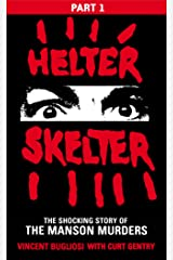 Helter Skelter: Part One of the Shocking Manson Murders Kindle Edition