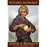 Wizard Aspirant (The Magic of Zdrell Book 0)