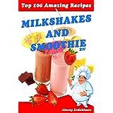 Top 100 Amazing Recipes Milkshakes and Smoothie BW
