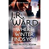 Where Winter Finds You: a Black Dagger Brotherhood novel