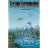 Beyond Supernature: A New Natural History of the Supernatural