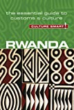 Culture Smart! Rwanda: The Essential Guide to Customs & Cult…