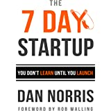 The 7 Day Startup: You Don't Learn Until You Launch