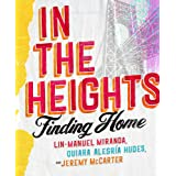 In The Heights: Finding Home **The origin story behind the feelgood film of the summer**