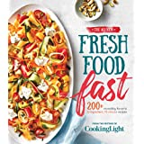 All-New Fresh Food Fast: 200 Incredibly Flavorful 5 Ingredient,15 Minute Recipes
