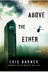 Above the Ether: A Novel Kindle Edition