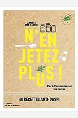 N'en jetez plus ! - L'art d'accommoder les restes (Cuisine - Gastronomie) Paperback