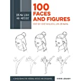 100 Faces and Figures (Draw Like an Artist): Step-by-Step Realistic Line Drawing: Volume 1