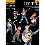 Guitar for Kids: Hal Leonard Guitar Method (Hal Leonard Guitar Method (Songbooks)) Bk/Online Audio: A Beginner's Guide with S