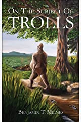 On The Subject Of Trolls Kindle Edition