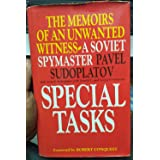 Special Tasks: The Memoirs of an Unwanted Witness - A Soviet Spymaster