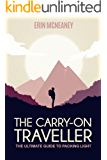 The Carry-On Traveller: The Ultimate Guide to Packing Light (English Edition)