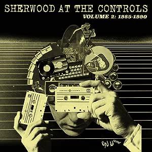 Sherwood At The Controls - Volume 2: 1985 – 1990 [帯解説 / 国内盤] (BRC515)