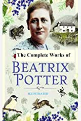 The Complete Works of Beatrix Potter ( Children's Picture Book ) : Illustrated Kindle Edition