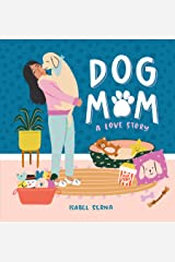 Dog Mom: A Love Story Hardcover