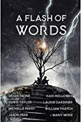 A Flash of Words: 49 Flash Fiction Stories ペーパーバック