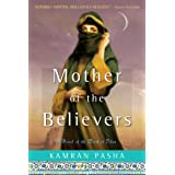 Mother of the Believers: A Novel of the Birth of Islam