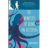 The Benefits of Being an Octopus: A Novel
