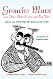 Groucho Marx and Other Short Stories and Tall Tales: Selected Writings of Groucho Marx (Applause Books)
