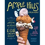 Ample Hills Creamery: Secrets and Stories from Brooklyn's Favorite Ice Cream Shop: Secrets and Stories from Brooklyns Favorit