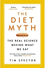 The Diet Myth: The Real Science Behind What We Eat Kindle Edition