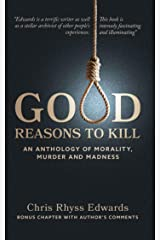 Good Reasons to Kill: An Anthology of Morality, Murder & Madness Kindle Edition