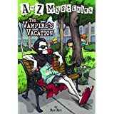 The Vampire's Vacation: A to Z Mysteries: 22