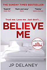 Believe Me: The twisty and addictive follow-up to the bestselling The Girl Before Kindle Edition