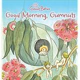 Good Morning, Gumnuts (May Gibbs)