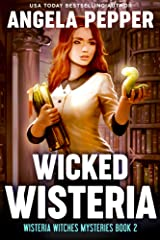 Wicked Wisteria (Wisteria Witches Mysteries Book 2) Kindle Edition