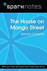 The House on Mango Street (SparkNotes Literature Guide) (SparkNotes Literature Guide Series) Kindle Edition